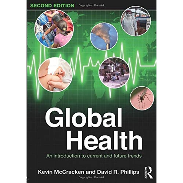 Global Health: An Introduction to Current and Future Trends by Kevin McCracken, David R. Phillips (Paperback, 2017)