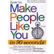 How to Make People Like You in 90 Seconds or Less by Nicholas Boothman (Paperback, 2008)
