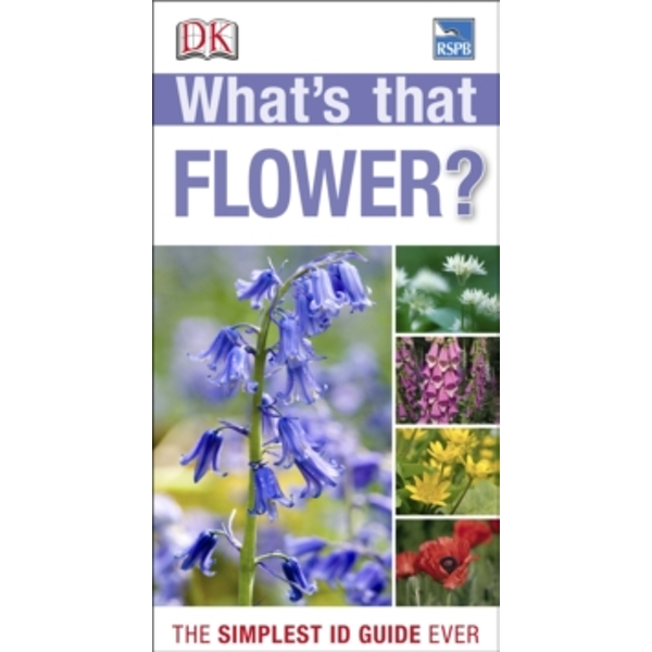 RSPB What's that Flower? by DK (Paperback, 2013)