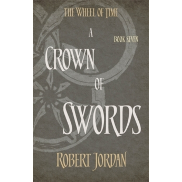 A Crown Of Swords : Book 7 of the Wheel of Time