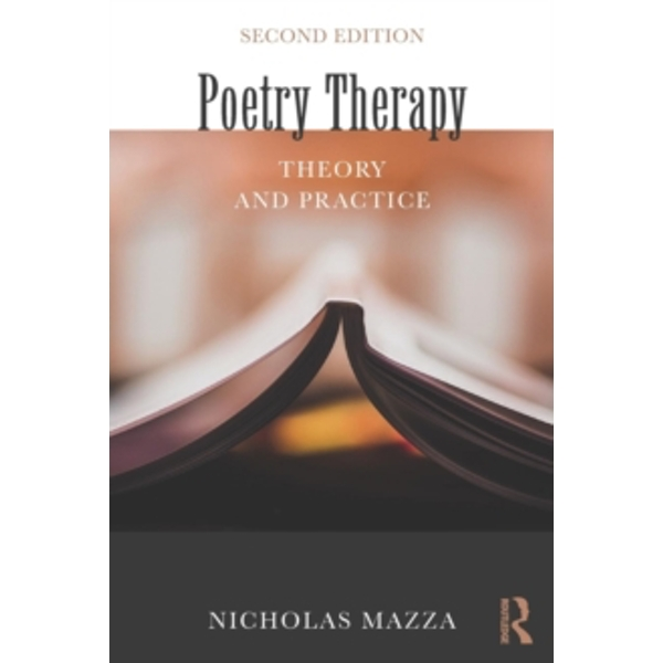 Poetry Therapy : Theory and Practice