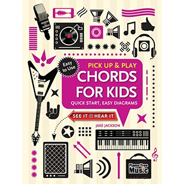 Chords for Kids (Pick Up and Play) Quick Start, Easy Diagrams Spiral bound 2018