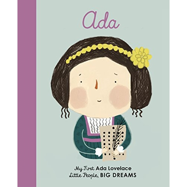 Ada Lovelace My First Ada Lovelace Board book 2019