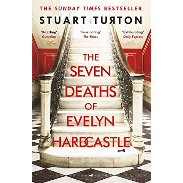 The Seven Deaths of Evelyn Hardcastle by Stuart Turton (Paperback, 2018)