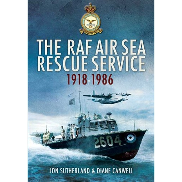 The RAF Air Sea Rescue Service 1918-1986 by Diane Canwell, Jon Sutherland (Paperback, 2010)