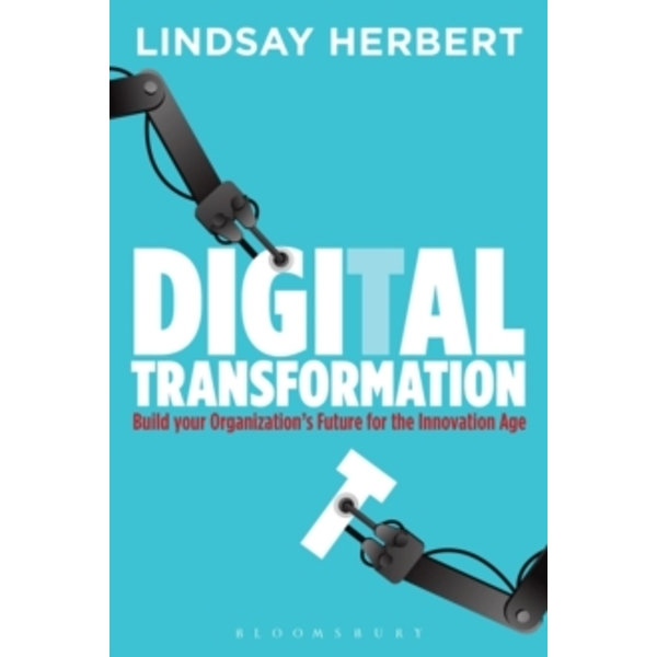 Digital Transformation : Build Your Organization's Future for the Innovation Age