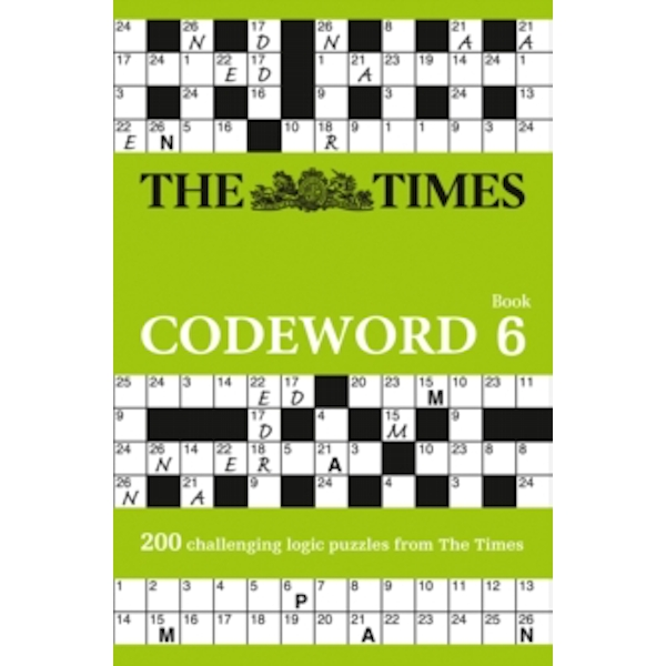 The Times Codeword 6 : 200 Cracking Logic Puzzles
