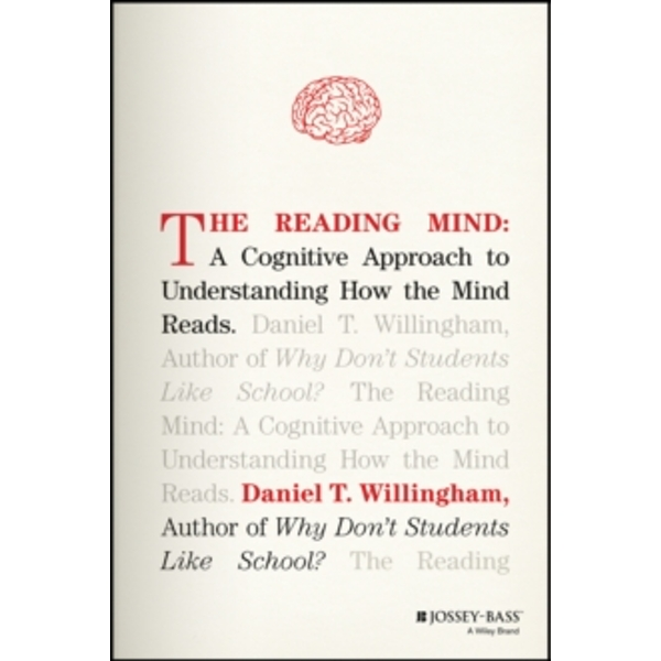 The Reading Mind : A Cognitive Approach to Understanding How the Mind Reads
