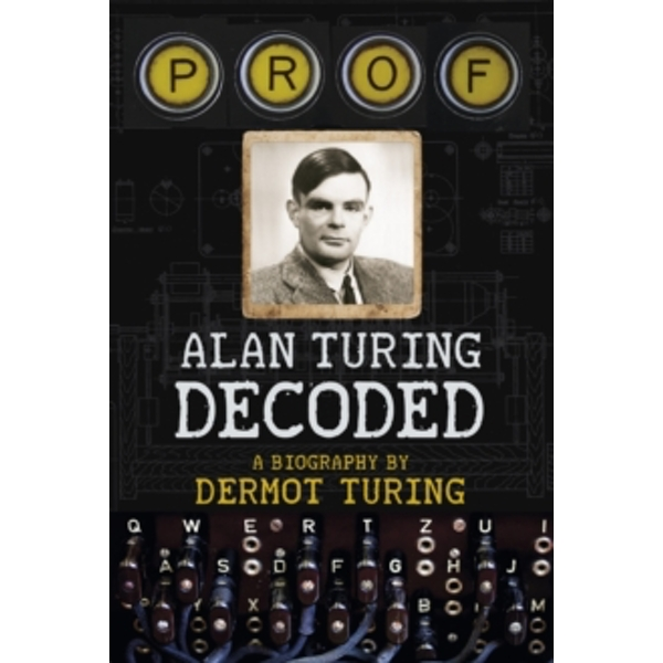 Prof: Alan Turing Decoded Hardcover