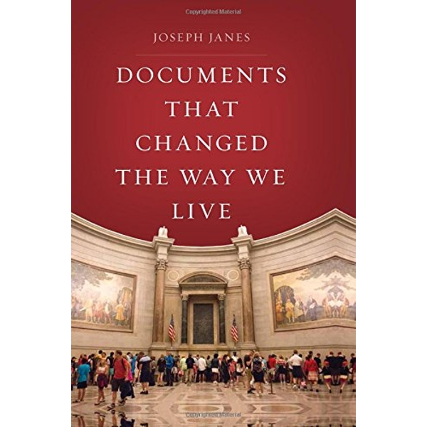 Documents That Changed the Way We Live by Joseph Janes (Hardback, 2017)