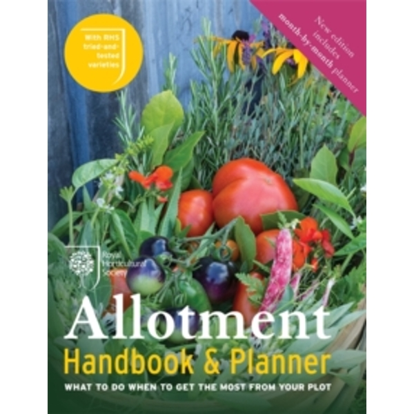 RHS Allotment Handbook & Planner : What to do when to get the most from your plot