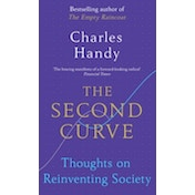 The Second Curve: Thoughts on Reinventing Society by Charles Handy (Paperback, 2016)