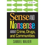 Sense and Nonsense About Crime, Drugs, and Communities by Samuel Walker (Paperback, 2014)