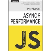 You Don't Know JS - Async & Performance by Kyle Simpson (Paperback, 2014)
