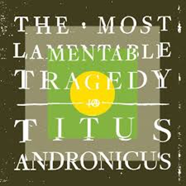Titus Andronicus – The Most Lamentable Tragedy Vinyl