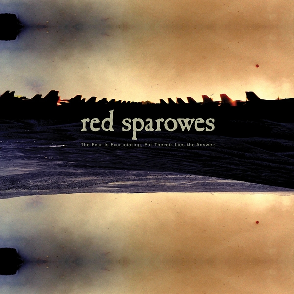 Red Sparowes – The Fear Is Excruciating, But Therein Lies The Answer Vinyl