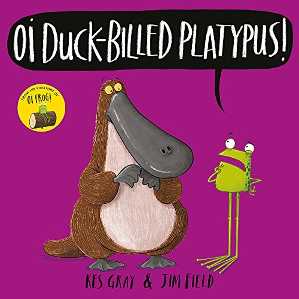 Oi Duck-billed Platypus!  Hardback 2018