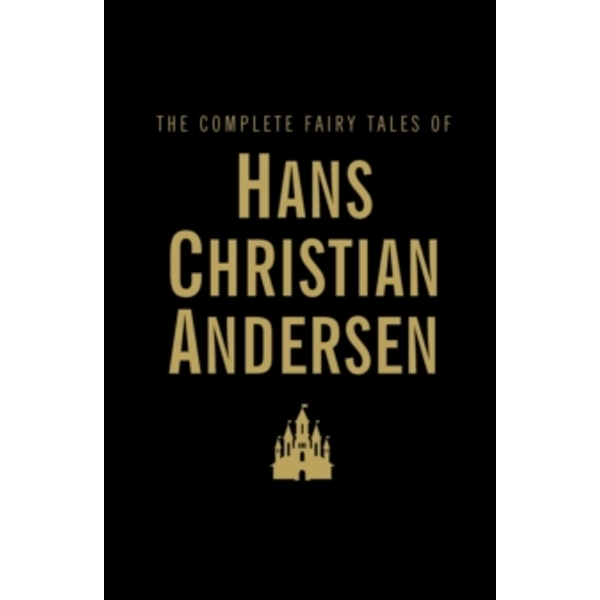 The Complete Fairy Tales by Hans Christian Andersen (Hardback, 2009)