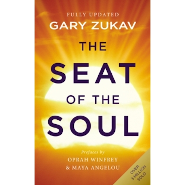 The Seat of the Soul : An Inspiring Vision of Humanity's Spiritual Destiny