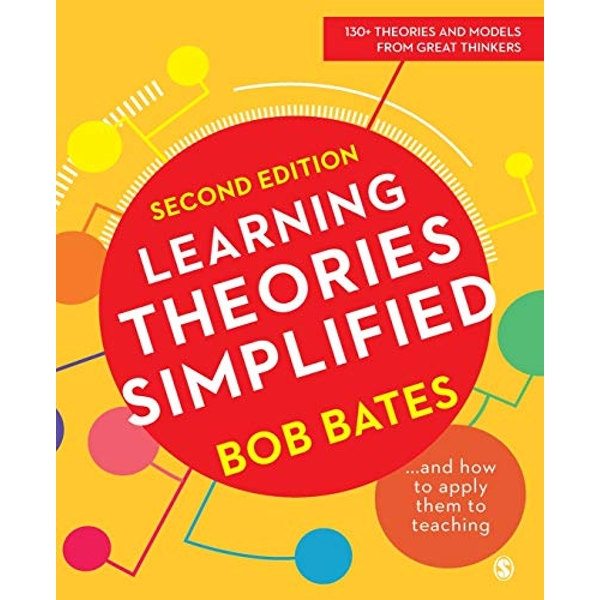 Learning Theories Simplified ...and How to Apply Them to Teaching by Bob Bates (2019, Paperback)