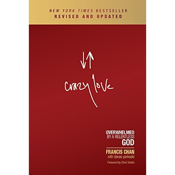 Crazy Love by Francis Chan (Paperback, 2013)