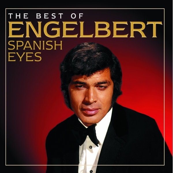 Engelbert Humperdinck - Spanish Eyes: The Best Of CD