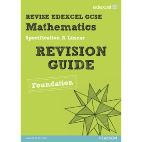 Revise Edexcel GCSE Mathematics Edexcel Spec A Found Revision Guide