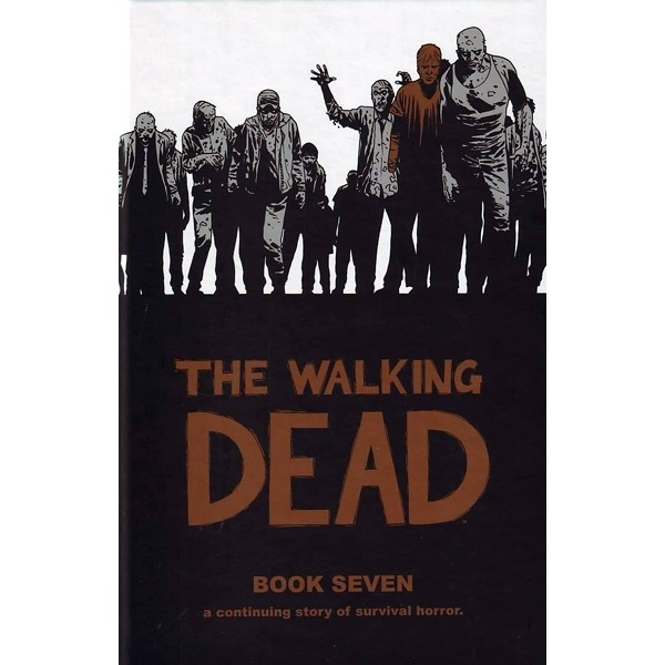 The Walking Dead Book 7 Hardcover
