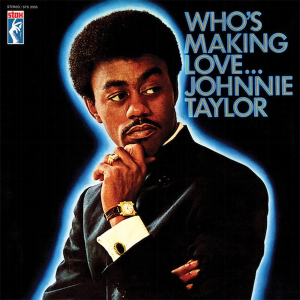 Johnnie Taylor - Who's Making Love Vinyl