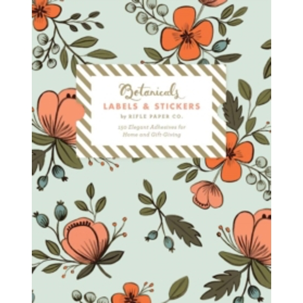 Botanicals Labels and Stickers : Hundreds of Elegant Adhesives for Home and Gift-Giving