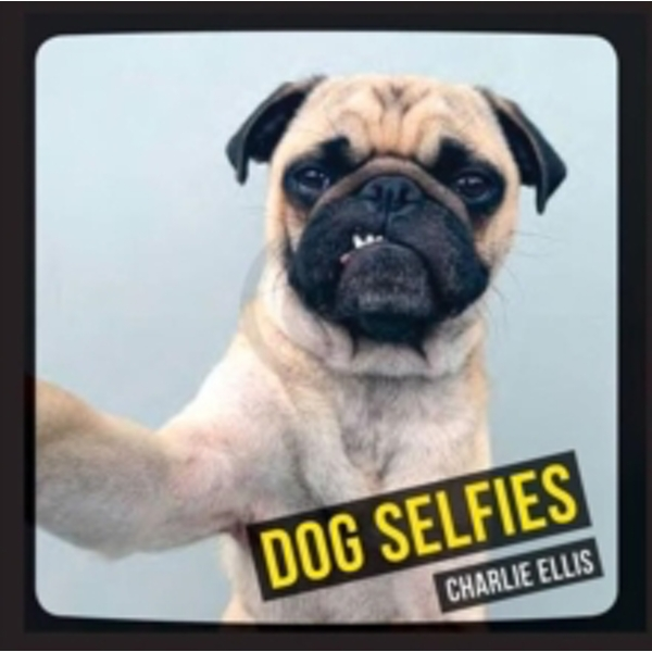 Dog Selfies by Charlie Ellis (Hardback, 2014)