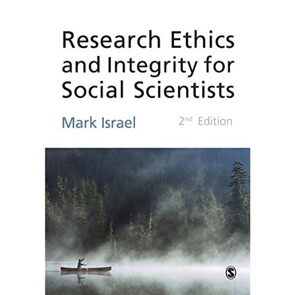 Research Ethics and Integrity for Social Scientists: Beyond Regulatory Compliance by Mark Israel (Paperback, 2014)