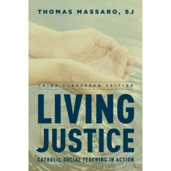 Living Justice : Catholic Social Teaching in Action
