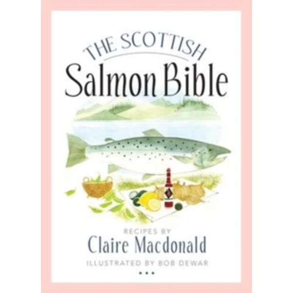 The Scottish Salmon Bible by Claire MacDonald (Paperback, 2013)