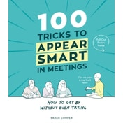 100 Tricks to Appear Smart In Meetings Hardcover 6 Oct 2016