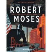 Robert Moses : The Master Builder of New York City