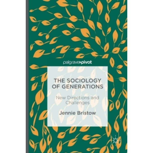 The Sociology of Generations : New Directions and Challenges