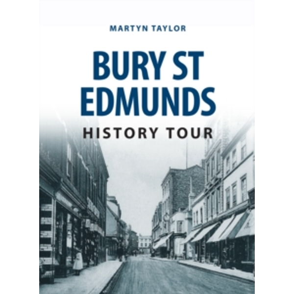 Bury St Edmunds History Tour by Martyn Taylor (Paperback, 2016)