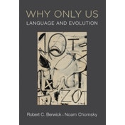 Why Only Us: Language and Evolution by Robert C. Berwick, Noam Chomsky (Hardback, 2015)