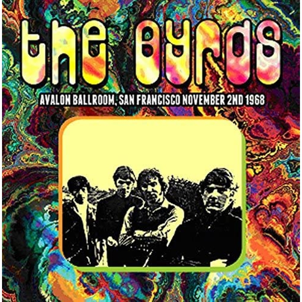 The Byrds - Avalon Ballroom San Francisco November 2nd 1968 Vinyl