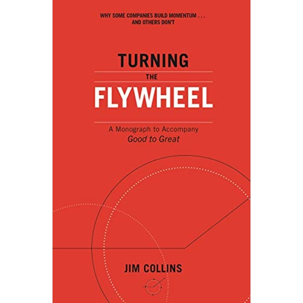 Turning the Flywheel A Monograph to Accompany Good to Great Paperback / softback 2019