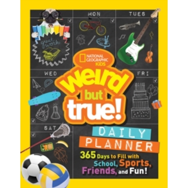 Weird But True! Daily Planner : 365 Days to Fill with School, Sports, Friends, and Fun!
