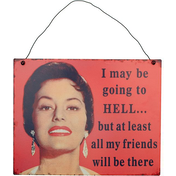 I'M Going To Hell Sign