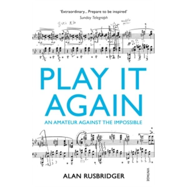 Play It Again : An Amateur Against The Impossible