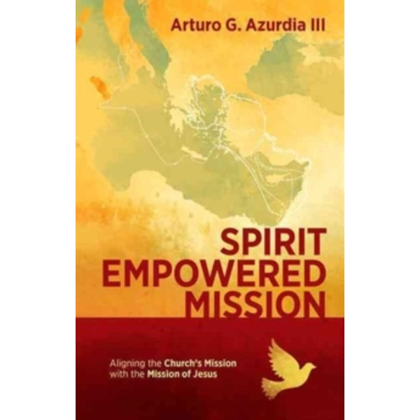 Spirit Empowered Mission : Aligning the Church?s Mission with the Mission of Jesus