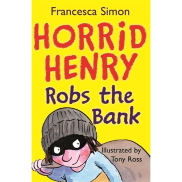 Horrid Henry Robs the Bank : Book 17