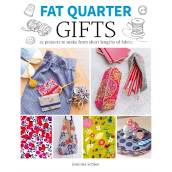 Gifts : 25 Projects to Make from Short Lengths of Fabric