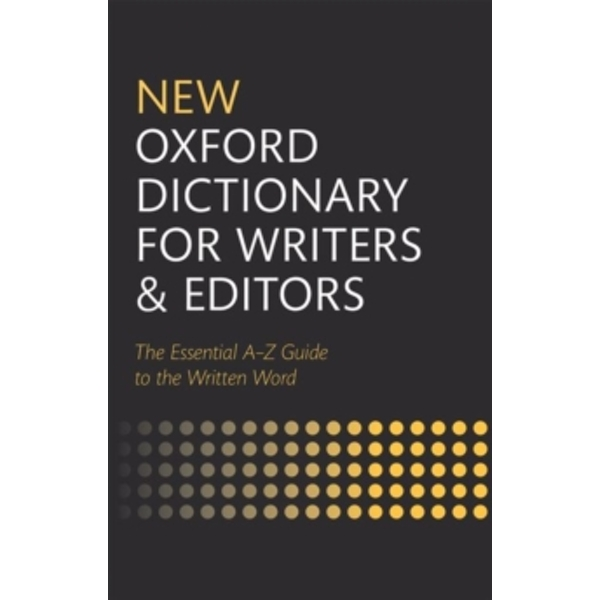New Oxford Dictionary for Writers and Editors by Oxford University Press (Hardback, 2014)