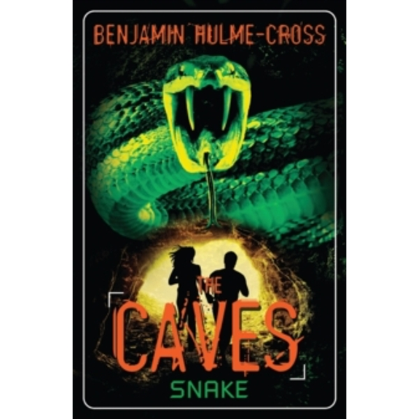 The Caves: Snake: The Caves 6 by Benjamin Hulme-Cross (Paperback, 2014)