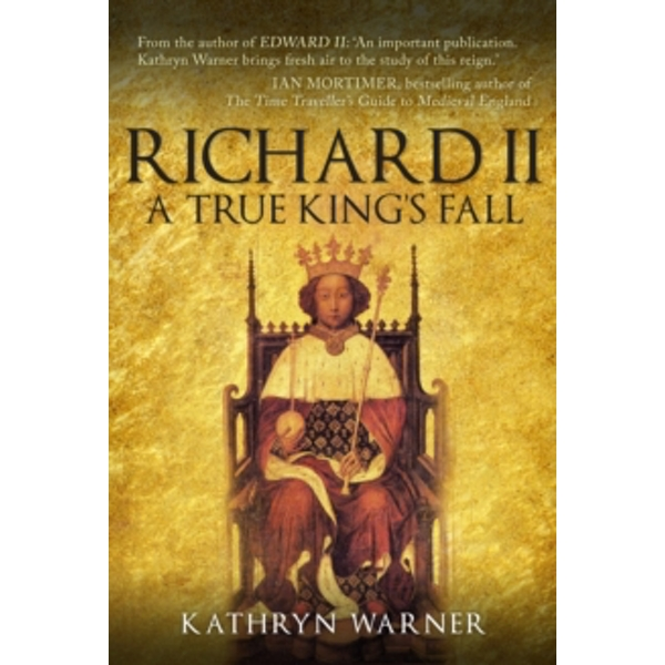 Richard II : A True King's Fall